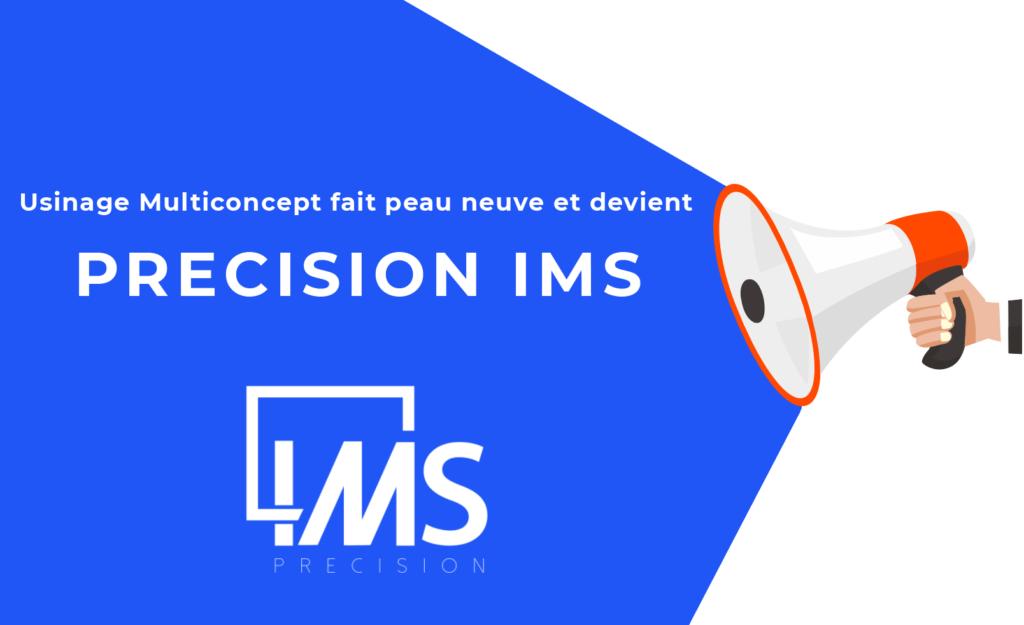 Usinage Multiconcept devient Précision IMS